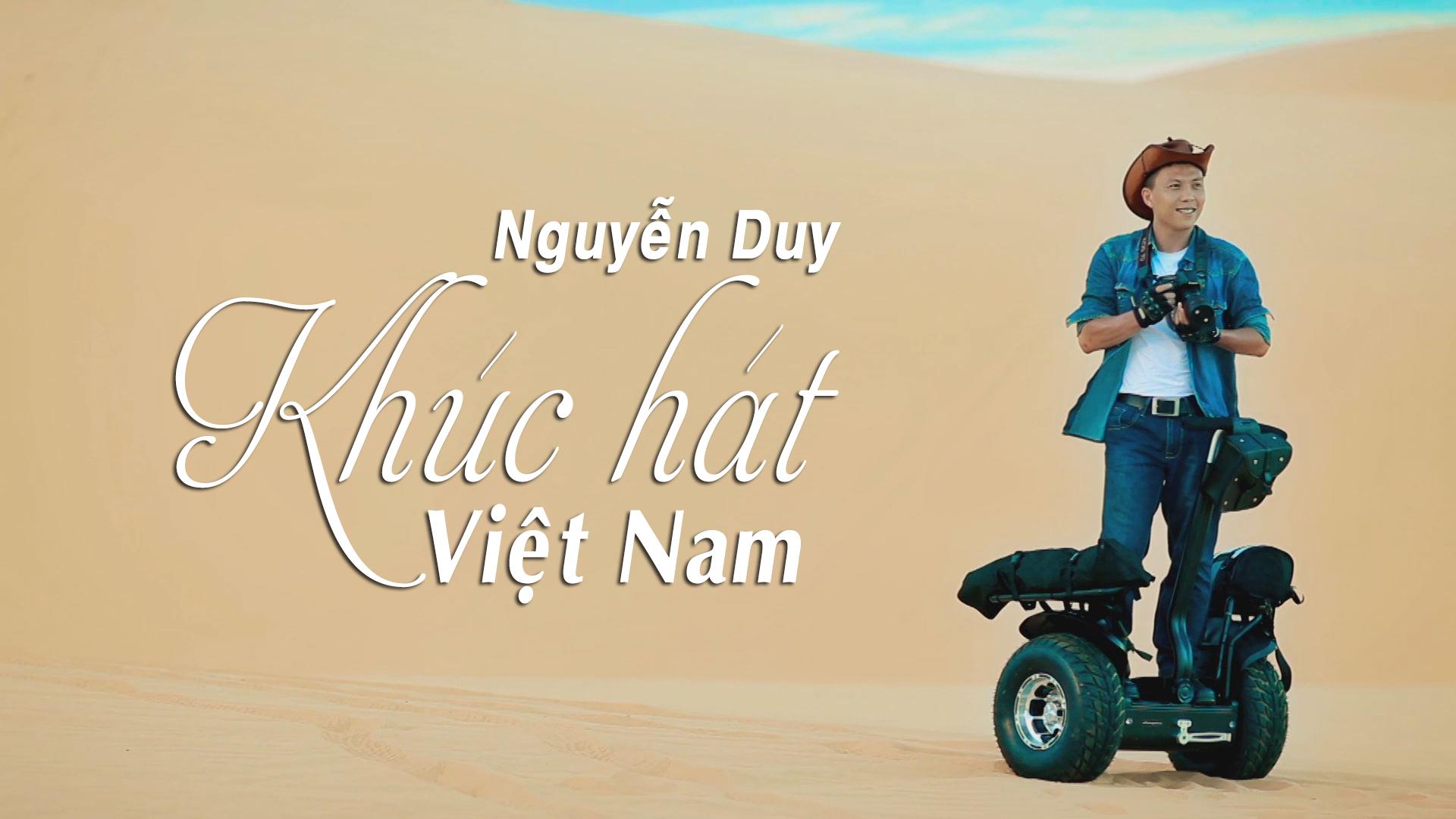 Nguyễn Duy Đi Dọc Việt Nam Để Dạo Biển, Ngắm Hoàng Hôn Và Leo Đồi Cát