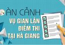 """Infographic vụ gian lận điểm thi tại Hà Giang: 1 người \""""đổi đời\"""" 114 thí sinh"""