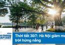 Tin tức - Dự báo thời tiết 30/7: Hà Nội giảm mây, trời hửng nắng