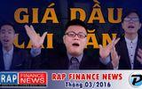 Rap Finance News 16: Giá Dầu Thế Giới Tăng