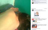 """Nữ sinh """"ám ảnh cả đời"""" vì lộ ảnh nóng trên Facebook"""