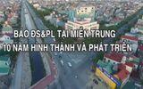 Nhìn lại 10 năm hình thành và phát triển của văn phòng Báo ĐSPL tại miền Trung