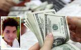 Gã trai bảnh bao lừa đổi USD tỷ giá thấp, chiếm đoạt hàng chục tỷ