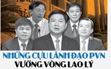 Tin tức - [INFOGRAPHIC] Những cựu lãnh đạo PVN vướng vòng lao lý