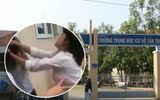 Vụ học sinh bóp cổ giáo viên: Bộ GD&ĐT yêu cầu xử lý nghiêm