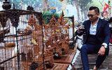 """Choáng ngợp bộ sưu tập chim """"khủng"""" giá 10 tỷ đồng của đại gia Việt"""