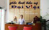 """Thẩm mỹ viện Đại Việt liên tục bị """"tố"""" thực hiện phẫu thuật làm hỏng mũi"""