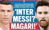 """Inter """"chơi lớn"""", Messi sắp đối đầu Ronaldo ở Serie A?"""