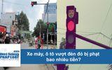 Xe máy, ô tô vượt đèn đỏ bị phạt bao nhiêu tiền?