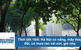 Dự báo thời tiết hôm nay 10/8: Hà Nội ngày oi nóng, nhiệt độ cao nhất 35 độ C