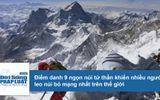 Tin tức - Điểm danh 9 ngọn núi tử thần khiến nhiều người leo núi bỏ mạng nhất trên thế giới
