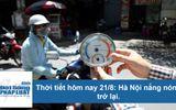 Video - Thời tiết hôm nay 21/8/2018: Hà Nội nắng nóng trở lại