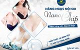 Sức khoẻ - Làm đẹp - Nâng ngực nội soi Nano chip - Ngực căng tròn, đẹp an toàn
