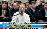Toàn cảnh vụ buôn lậu ma túy li kì khiến công dân Canada bị toà án Trung Quốc tuyên án tử