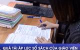 Quá tải áp lực sổ sách của giáo viên