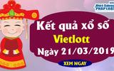 Kinh doanh - Vietlott 21/3/2019 – Kết quả xổ số Vietlott hôm nay thứ 5 ngày 21/3/2019