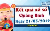 Trực tiếp kết quả Xổ số Quảng Bình hôm nay, thứ 5 ngày 21/3/2019