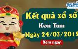 Kinh doanh - Kết quả xổ số Kon Tum ngày 24/3/2019