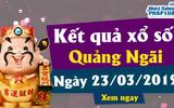 Kinh doanh - Kết quả xổ số Quảng Ngãi ngày 23/3/2019