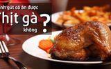 Bệnh gút có ăn được thịt gà không?