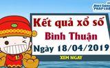 Kinh doanh - Trực tiếp kết quả Xổ số Bình Thuận thứ 5 ngày 18/4/2019