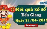 Kinh doanh - Trực tiếp kết quả Xổ số Tiền Giang chủ nhật ngày 21/4/2019