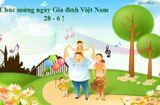 Gia đình - Tình yêu - Những lời chúc hay, ý nghĩa cho ngày Gia đình Việt Nam