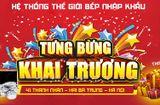Truyền thông - Thương hiệu - Bếp Từ Nhập Khẩu Tưng bừng khuyến mại khai trương showroom 41 Thanh Nhàn Hà Nội
