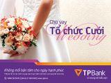 Tài chính - Doanh nghiệp - TPBank cho vay tổ chức cưới hạn mức 100 triệu, lãi suất 1%/tháng
