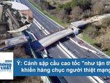 Video: Cảnh cây cầu sập trong chớp mắt khiến hàng chục người thiệt mạng