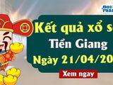 Trực tiếp kết quả Xổ số Tiền Giang chủ nhật ngày 21/4/2019