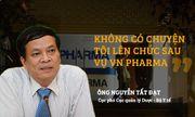 """Cục Phó Cục quản lý Dược được """"thăng chức"""" trước vụ VN Pharma"""