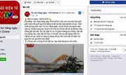 Đà Nẵng: Truy tìm người giả mạo Facebook VTV8 đăng tin thất thiệt