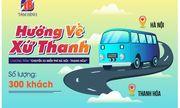 Miễn phí xe từ Hà Nội về Thanh Hóa dịp lễ 30/4 và 1/5