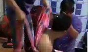 Điều tra clip đôi nam nữ bị lột quần áo đánh ghen ở Cà Mau