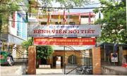 Làm rõ nguyên nhân một bệnh nhân tử vong tại Bệnh viện Nội tiết tỉnh Hòa Bình