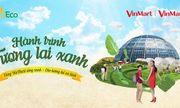 """""""Hành trình Tương lai xanh"""" cùng VinMart & VinMart+"""