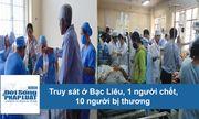 Thêm 2 người thiệt mạng trong vụ truy sát kinh hoàng ở Bạc Liêu