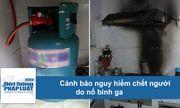 Cảnh báo nguy hiểm chết người do dùng bình ga sai cách gây cháy nổ