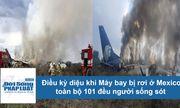 Video: Máy bay rơi ở Mexico, toàn bộ 101 người sống sót kỳ diệu