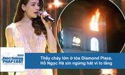Video: Thấy cháy lớn ở tòa Diamond Plaza, Hồ Ngọc Hà xin ngừng hát vì lo lắng