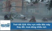 Thời tiết hôm nay 22/8: Miền Bắc mưa dông nhiều nơi