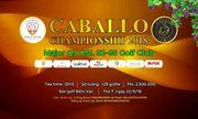 Caballo Open Championship 2018: Giải Major thứ 3 trong năm của đương kim vô địch các câu lạc bộ golf  Hà Nội