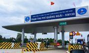 Đề nghị thu phí trở lại đường cao tốc Đà Nẵng- Quảng Ngãi