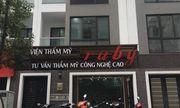 """Sự thật về Viện thẩm mỹ Ruby Beauty Center và """"bác sỹ"""" rởm Nguyễn Tiến Cường"""
