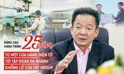 Đằng sau hành trình 25 năm từ một cửa hàng điện tử tới tập đoàn đa ngành khổng lồ của T&T Group
