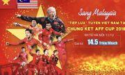 """Tour đi Malaysia cổ vũ đội tuyển Việt Nam """"sốt xình xịch"""""""