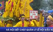Hà Nội siết chặt quản lý lễ hội đầu xuân