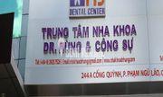 Trung tâm Nha khoa Dr Hùng & cộng sự: Nhiều dấu hiệu vi phạm pháp luật?