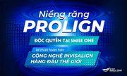Niềng răng khay trong suốt Prolign – Công nghệ đột phá, không lo về giá